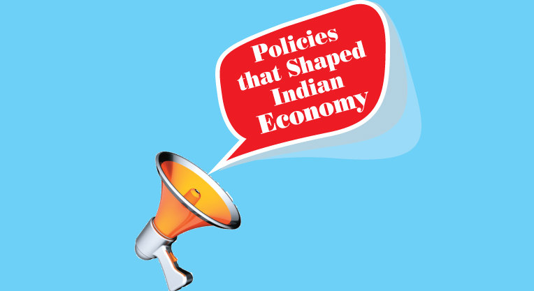 Policies that Shaped Indian Economy