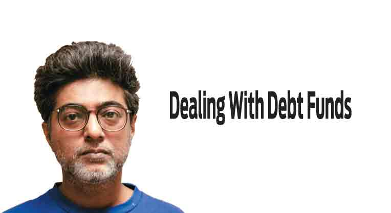 Dealing With Debt Funds