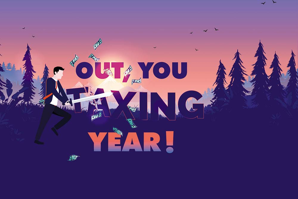 Out, You Taxing Year!