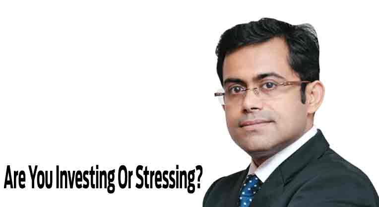 Are You Investing Or Stressing?