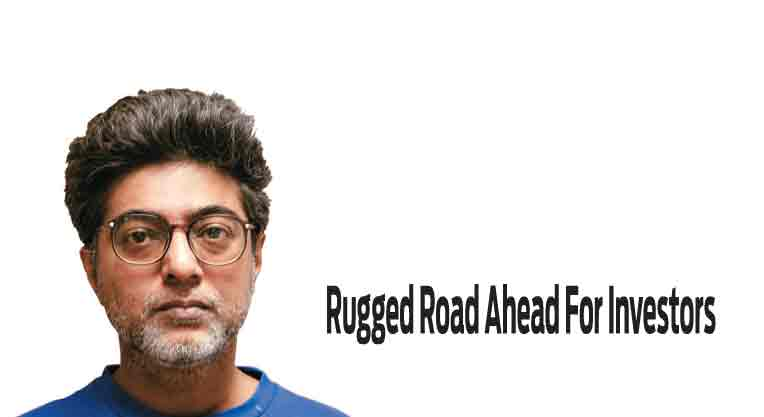 Rugged Road Ahead For Investors