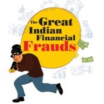The Great Indian Financial Frauds