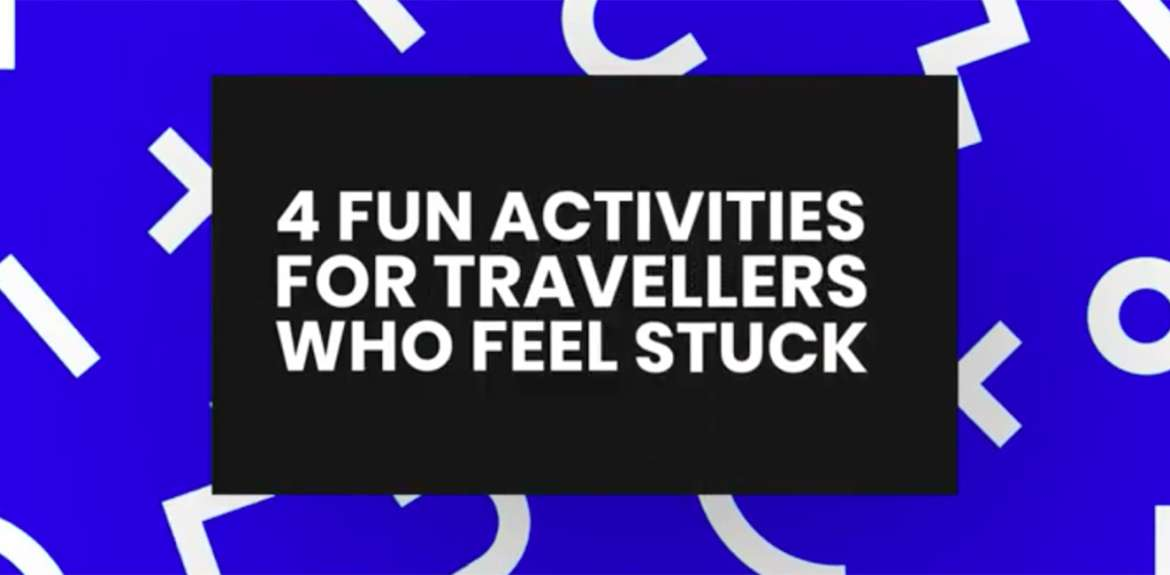 Fun Activities For Travellers Who Feel Stuck