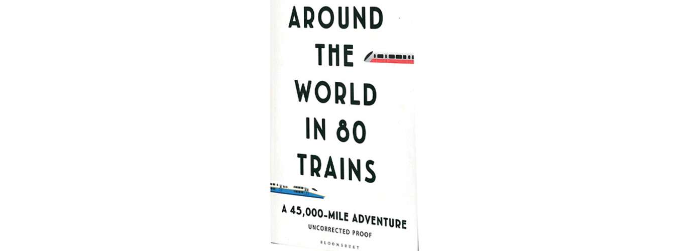 An Extract From Monisha Rajesh's Around The World In 80 Trains