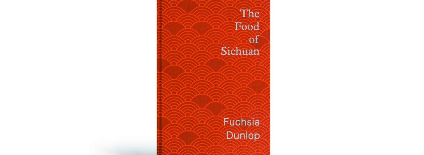 Book Review: The Food of Sichuan by Fuchsia Dunlop