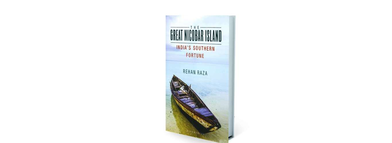 Book Review: The Great Nicobar Island: India's Southern Fortune
