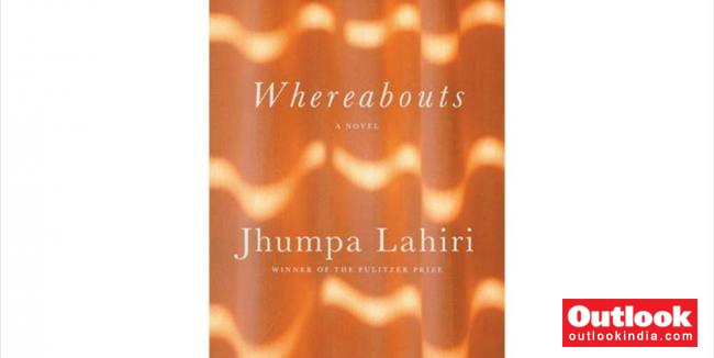 Jhumpa Lahiri's New Novel Is A Journey Across Time And Countries   Outlook India Magazine